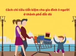 Cách chi tiêu tiết kiệm cho gia đình 3 người
